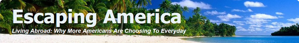 Escaping America Expat Expatriate Forum